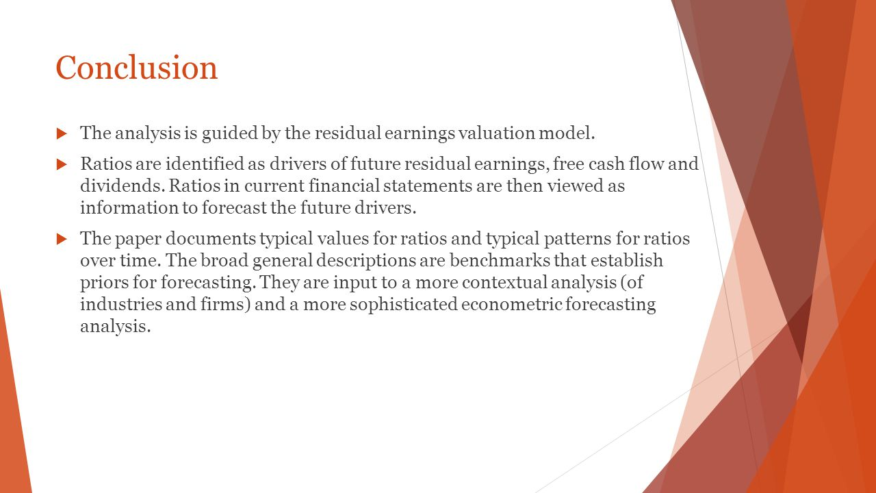 Conclusion The analysis is guided by the residual earnings valuation model.