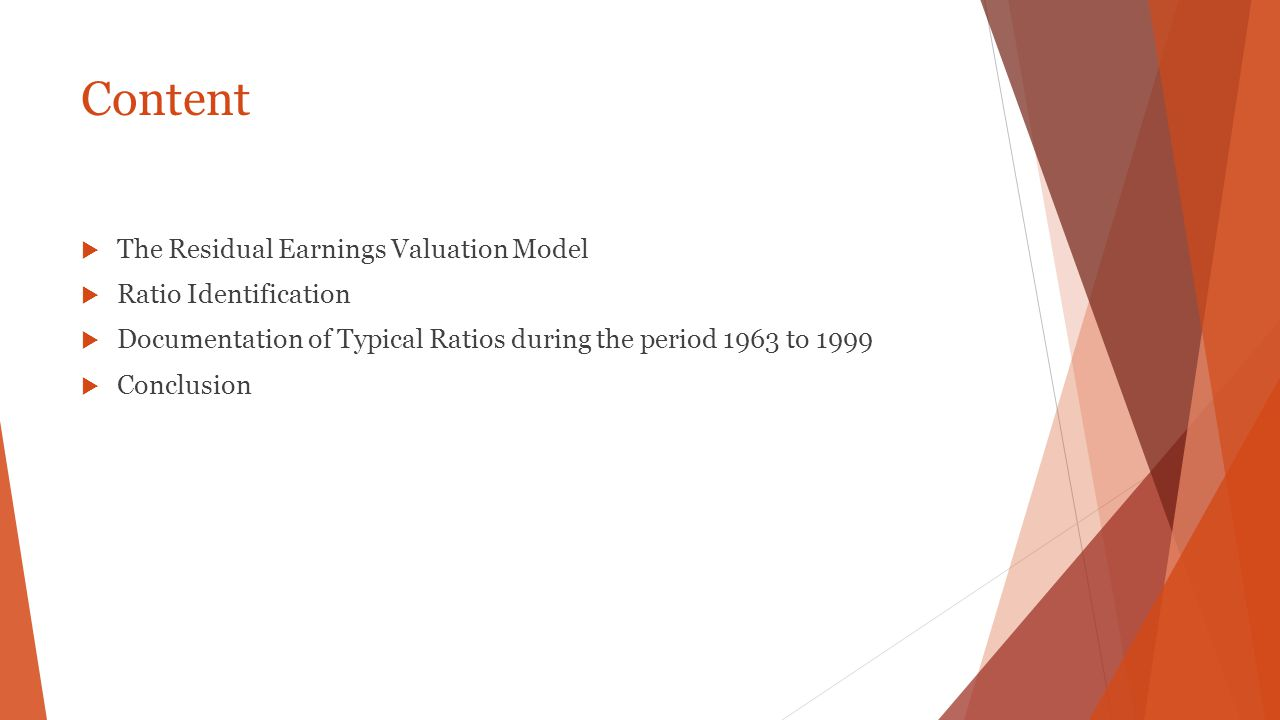 Content The Residual Earnings Valuation Model Ratio Identification