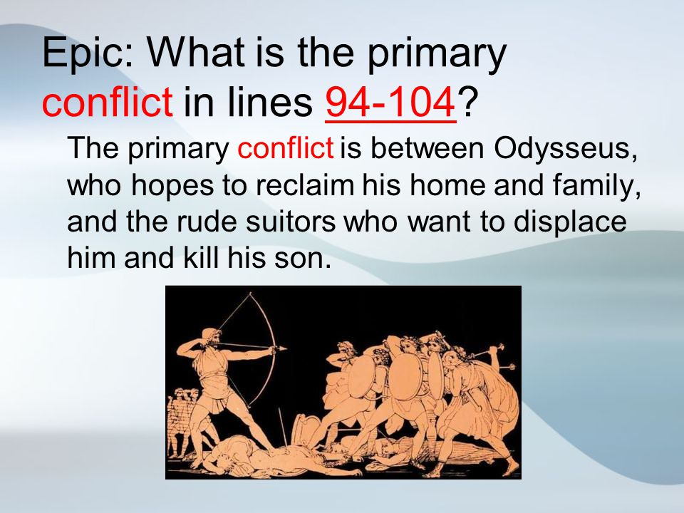 Epic: What is the primary conflict in lines 94-104