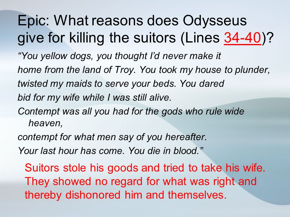 Epic: What reasons does Odysseus give for killing the suitors (Lines 34-40)