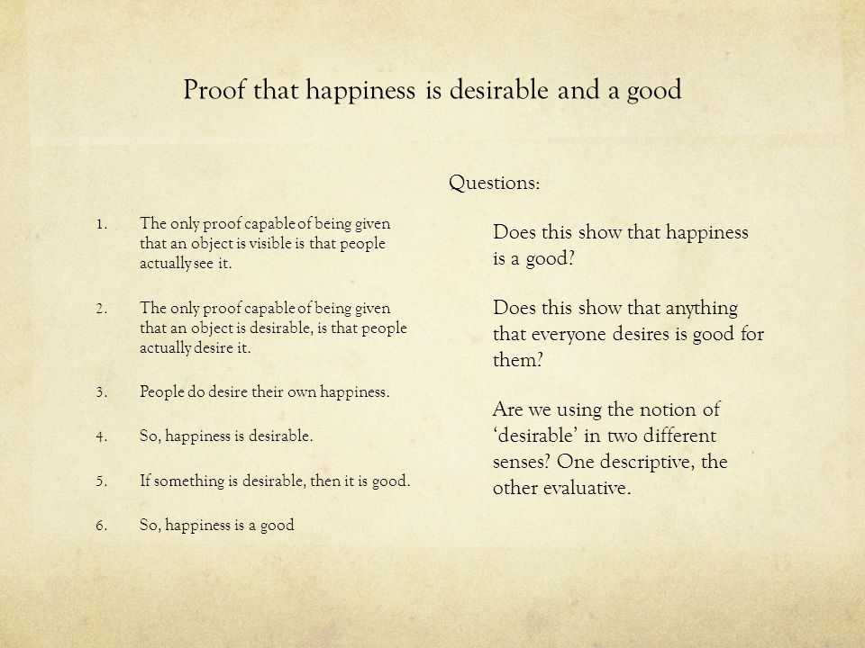 Proof that happiness is desirable and a good