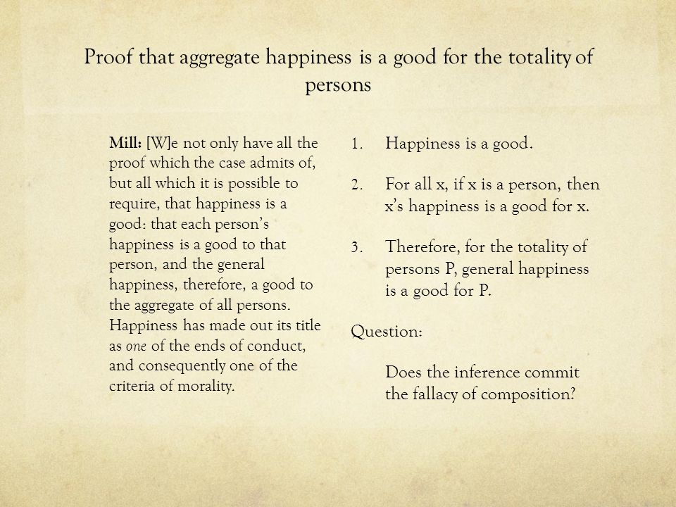 Proof that aggregate happiness is a good for the totality of persons