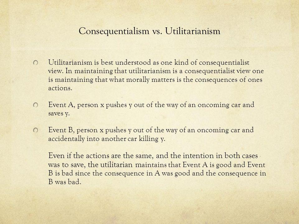 Consequentialism vs. Utilitarianism