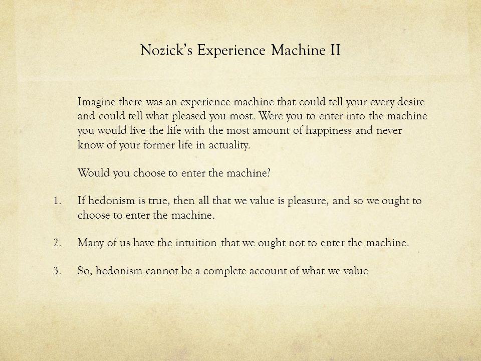 Nozick's Experience Machine II