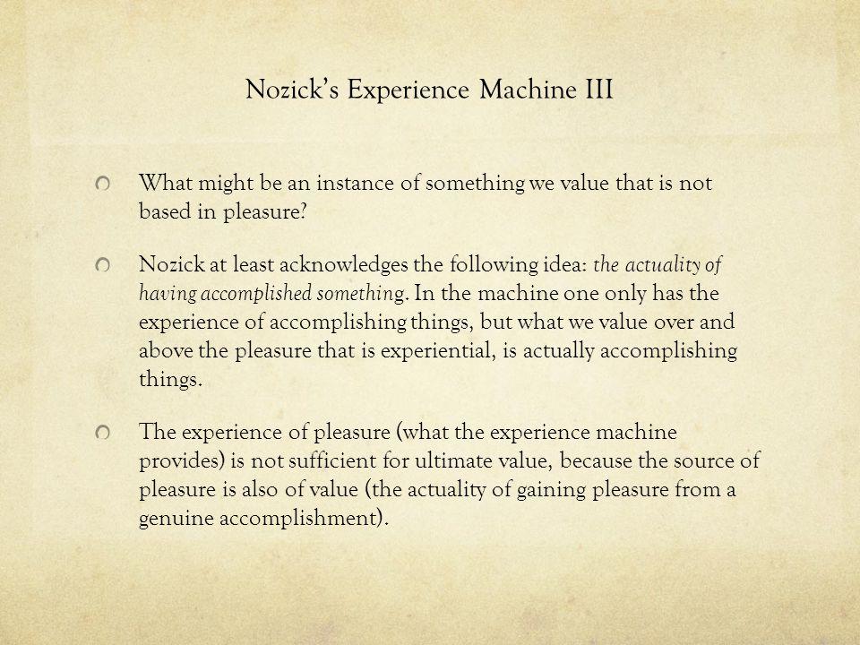Nozick's Experience Machine III