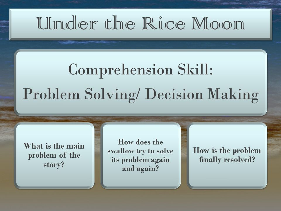 Under the Rice Moon Comprehension Skill: