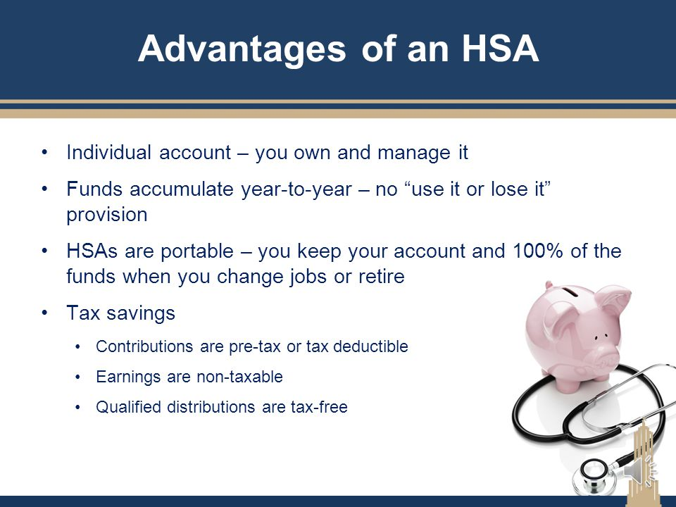 Advantages of an HSA Individual account – you own and manage it