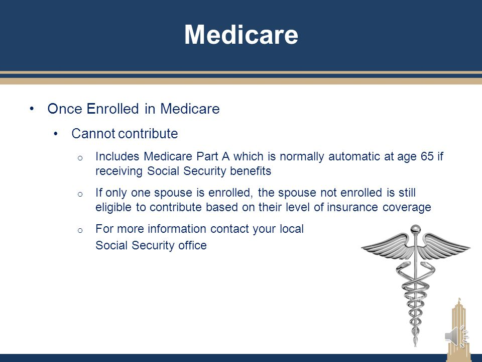 Medicare Once Enrolled in Medicare Cannot contribute