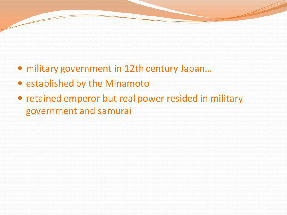 military government in 12th century Japan…