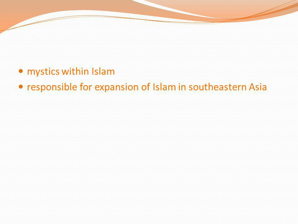 mystics within Islam responsible for expansion of Islam in southeastern Asia