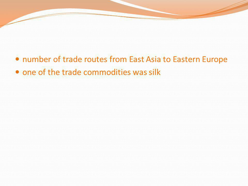 number of trade routes from East Asia to Eastern Europe