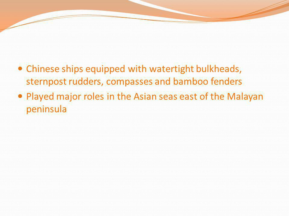 Chinese ships equipped with watertight bulkheads, sternpost rudders, compasses and bamboo fenders