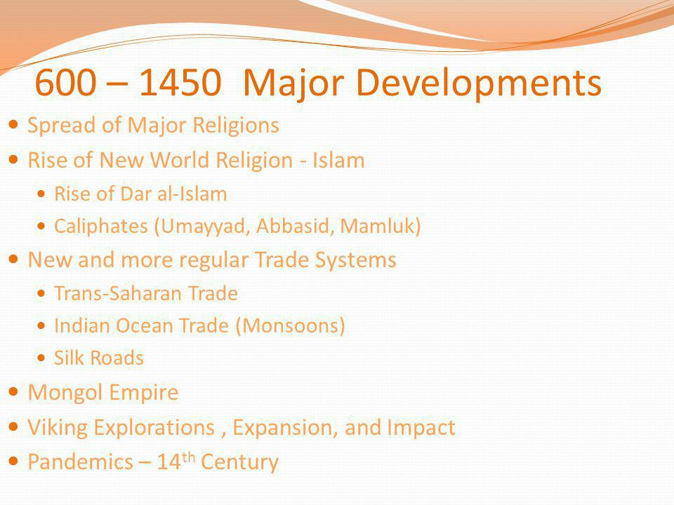 600 – 1450 Major Developments Spread of Major Religions