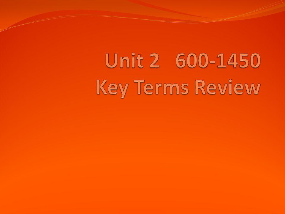 Unit 2 600-1450 Key Terms Review