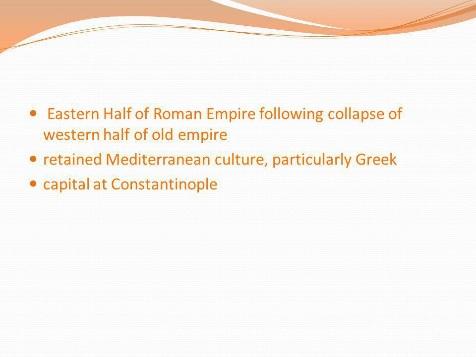 Eastern Half of Roman Empire following collapse of western half of old empire