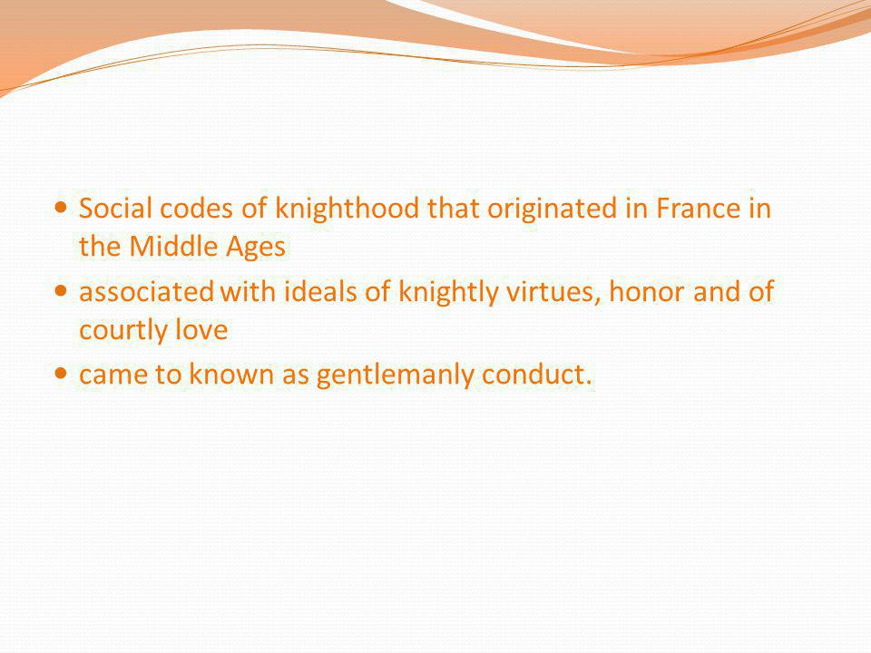 Social codes of knighthood that originated in France in the Middle Ages