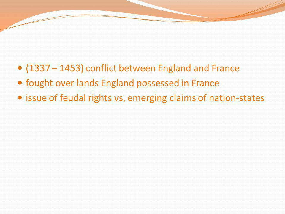 (1337 – 1453) conflict between England and France