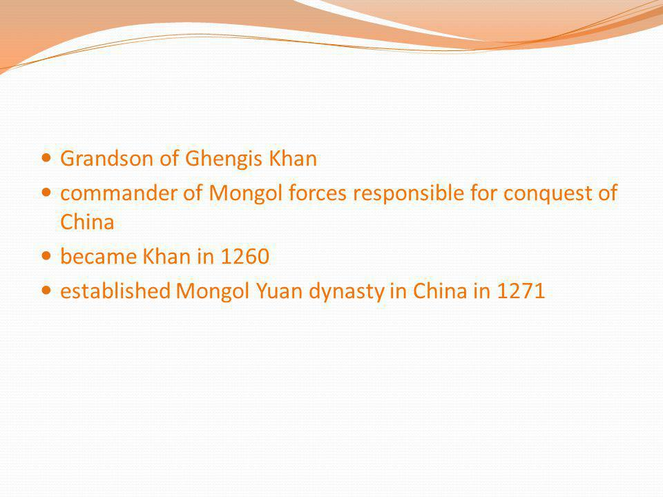 Grandson of Ghengis Khan