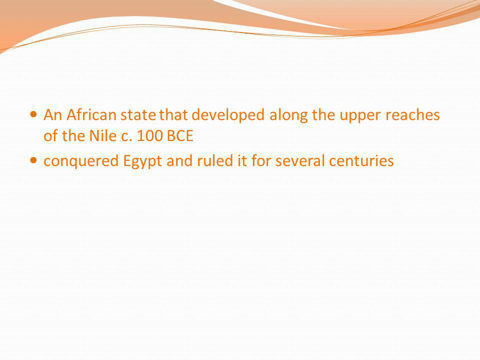 An African state that developed along the upper reaches of the Nile c