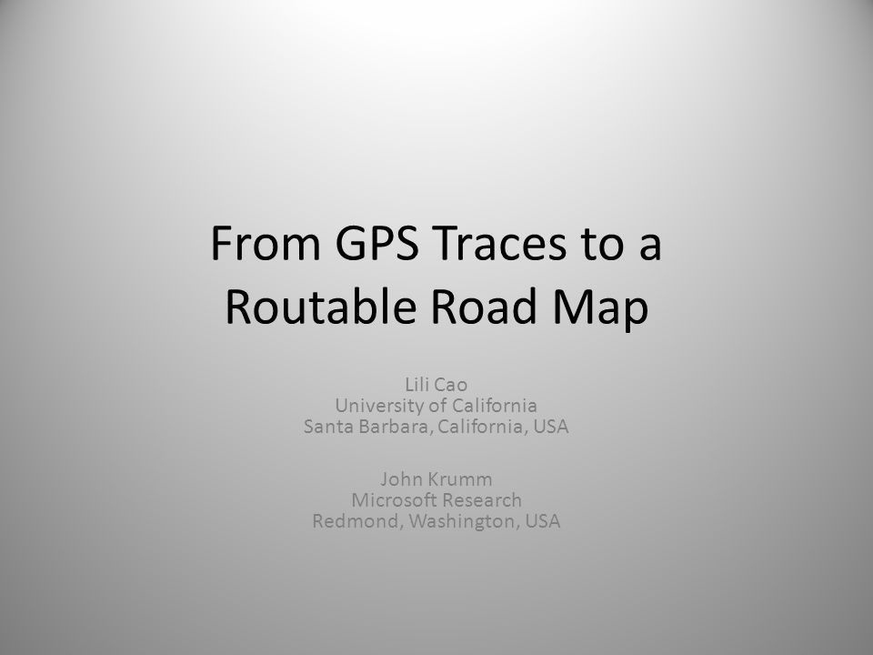 From GPS Traces to a Routable Road Map