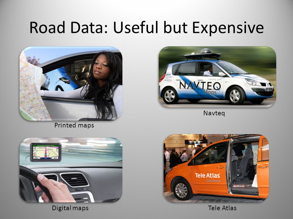 Road Data: Useful but Expensive