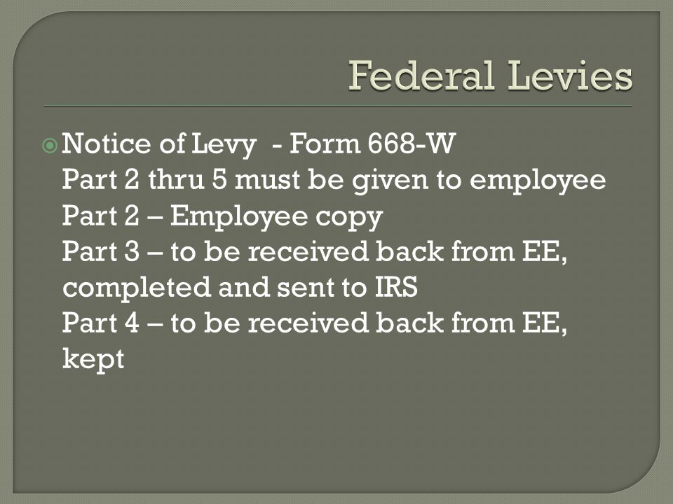 Federal Levies Notice of Levy - Form 668-W