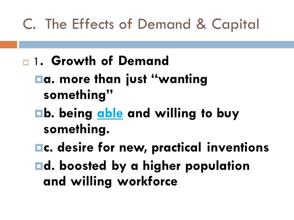 C. The Effects of Demand & Capital