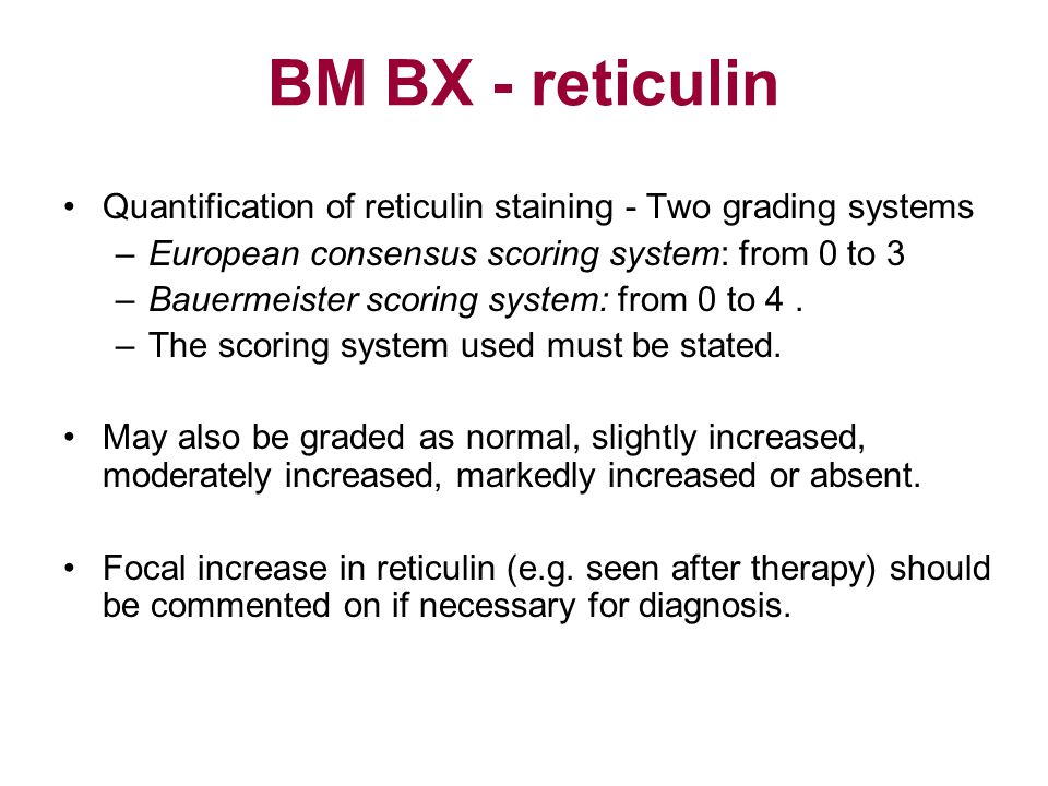 BM BX - reticulin Quantification of reticulin staining - Two grading systems. European consensus scoring system: from 0 to 3.