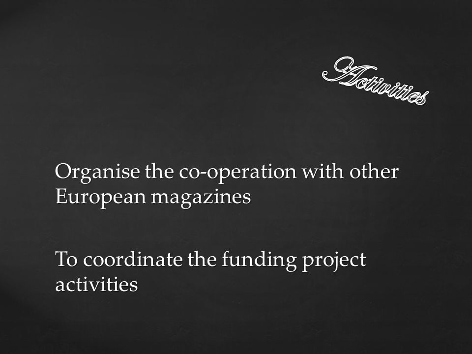 To coordinate the funding project activities