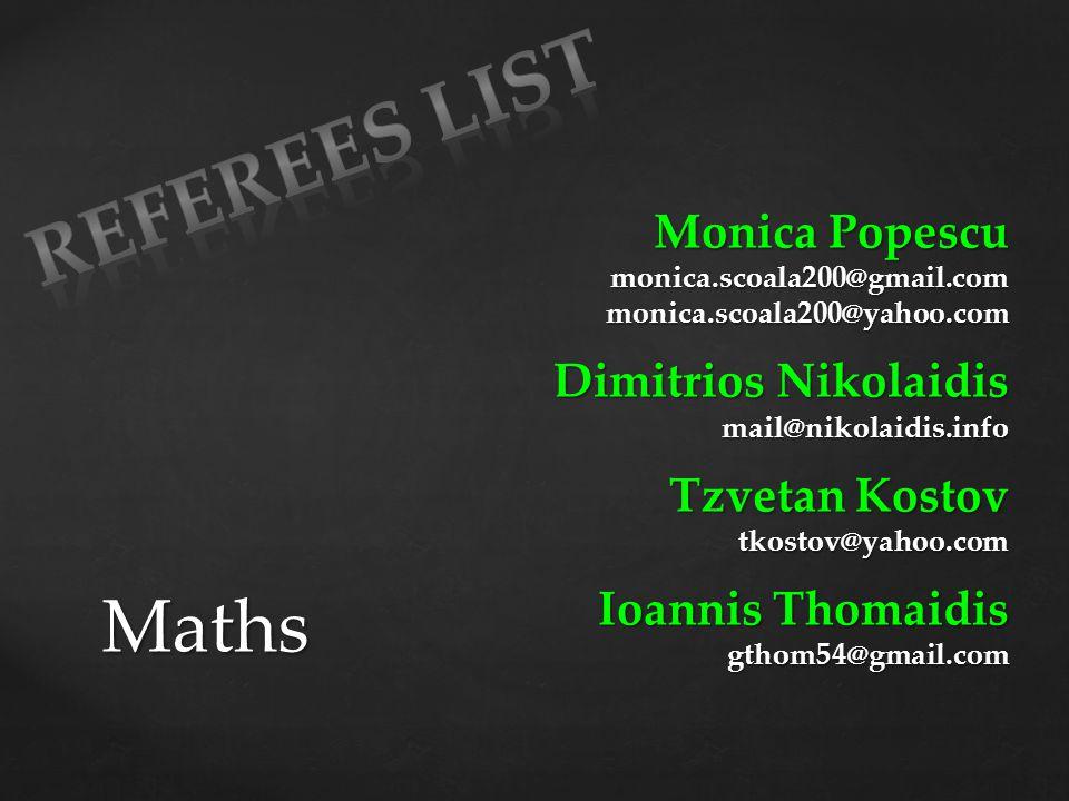 Referees List Maths Monica Popescu Dimitrios Nikolaidis Tzvetan Kostov