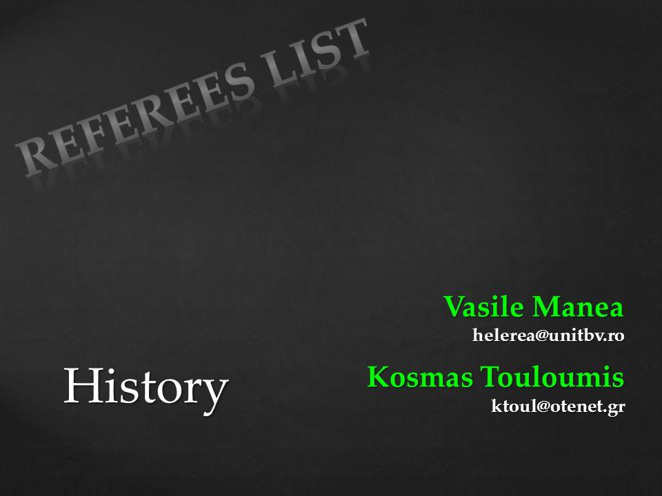 Referees List History Vasile Manea Kosmas Touloumis helerea@unitbv.ro
