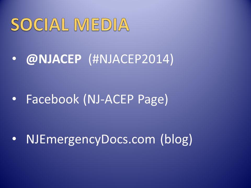 SOCIAL MEDIA @NJACEP (#NJACEP2014) Facebook (NJ-ACEP Page)