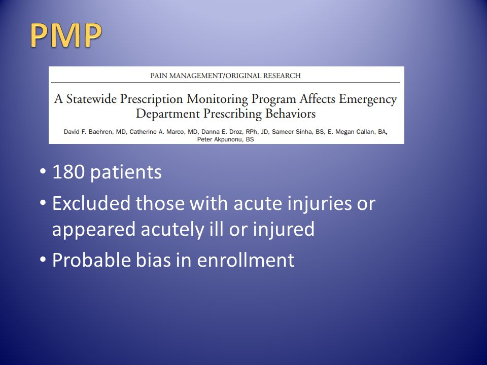 PMP 180 patients. Excluded those with acute injuries or appeared acutely ill or injured.