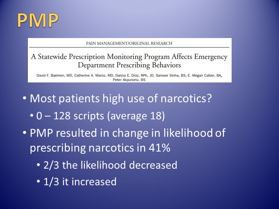 PMP Most patients high use of narcotics