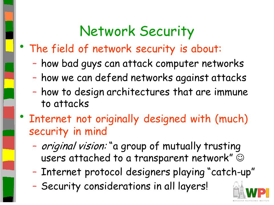 Network Security The field of network security is about:
