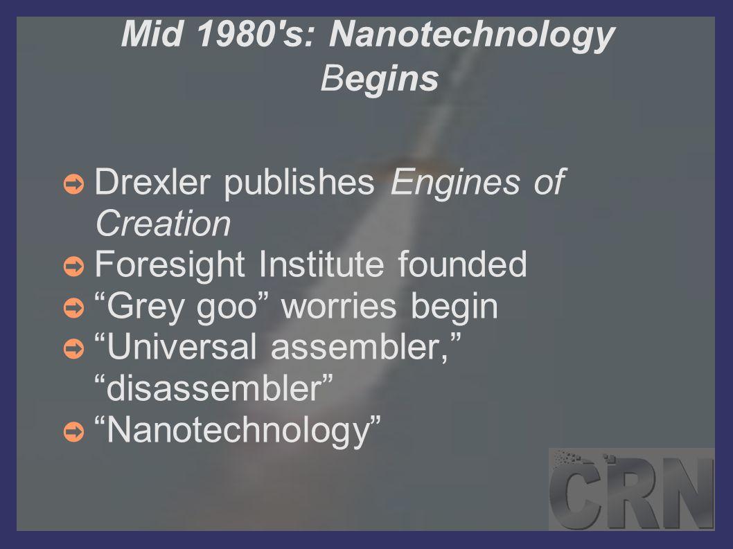 Mid 1980 s: Nanotechnology Begins