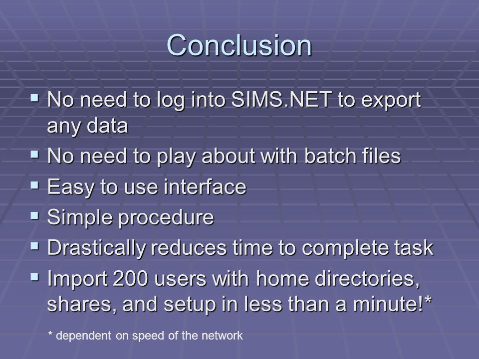 Conclusion No need to log into SIMS.NET to export any data