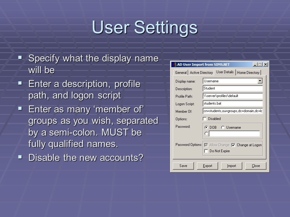User Settings Specify what the display name will be