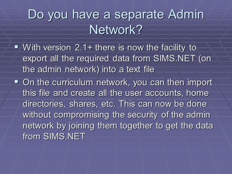 Do you have a separate Admin Network
