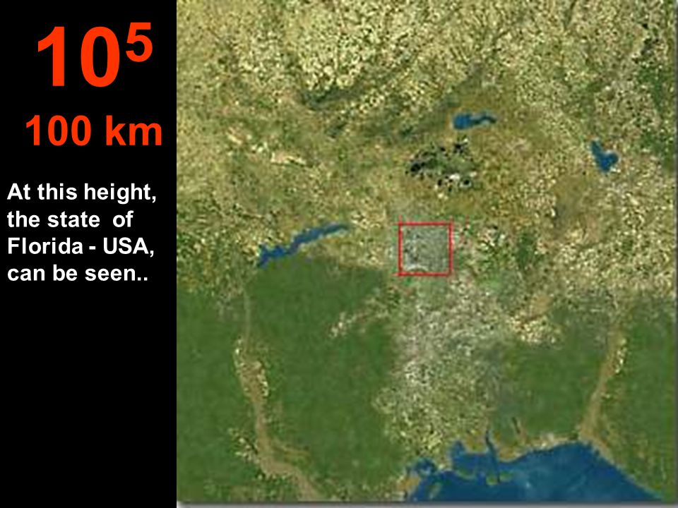 105 100 km At this height, the state of Florida - USA, can be seen..