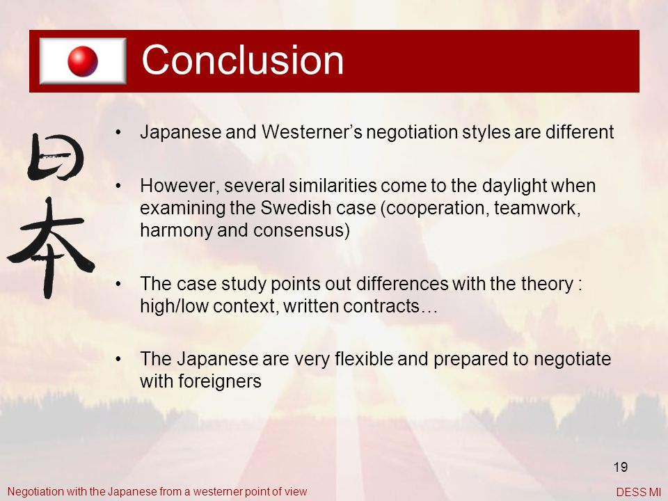 Conclusion Japanese and Westerner's negotiation styles are different