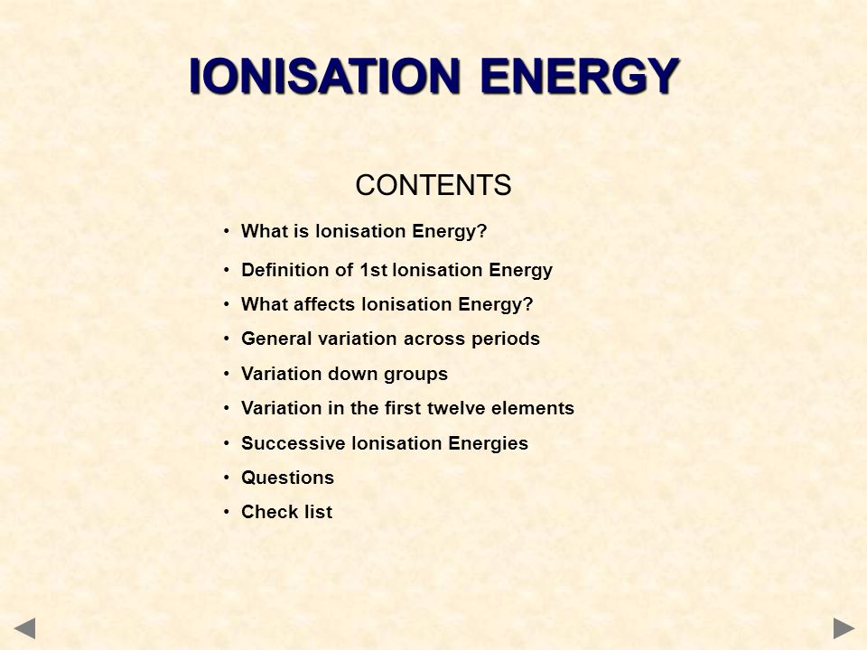 IONISATION ENERGY CONTENTS What is Ionisation Energy