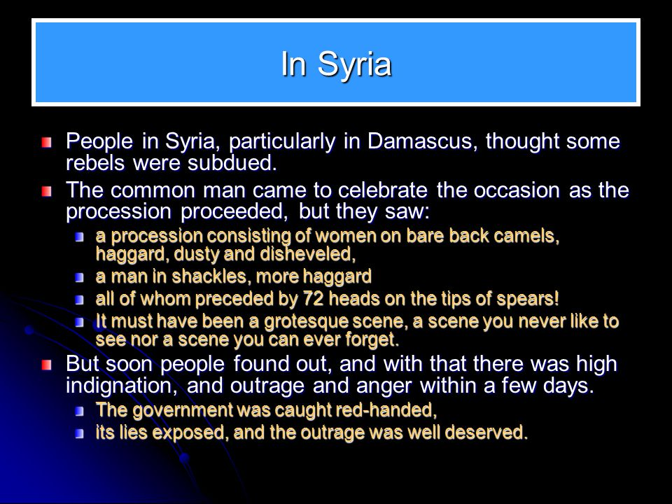 In Syria People in Syria, particularly in Damascus, thought some rebels were subdued.