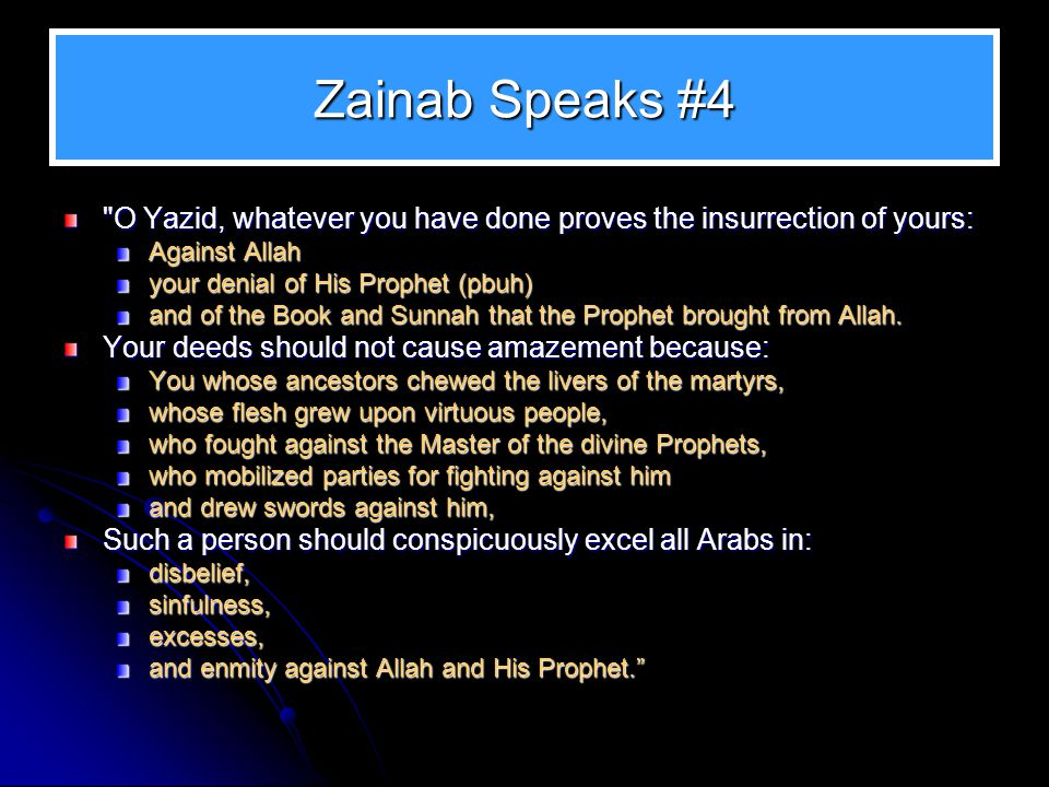 Zainab Speaks #4 O Yazid, whatever you have done proves the insurrection of yours: Against Allah.