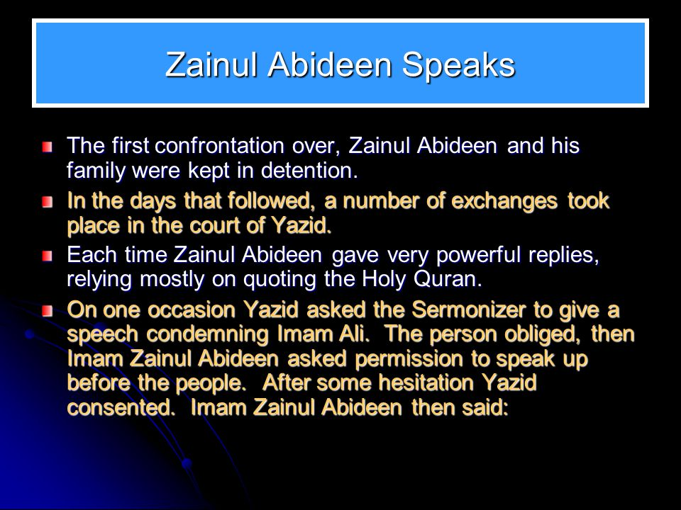 Zainul Abideen Speaks The first confrontation over, Zainul Abideen and his family were kept in detention.