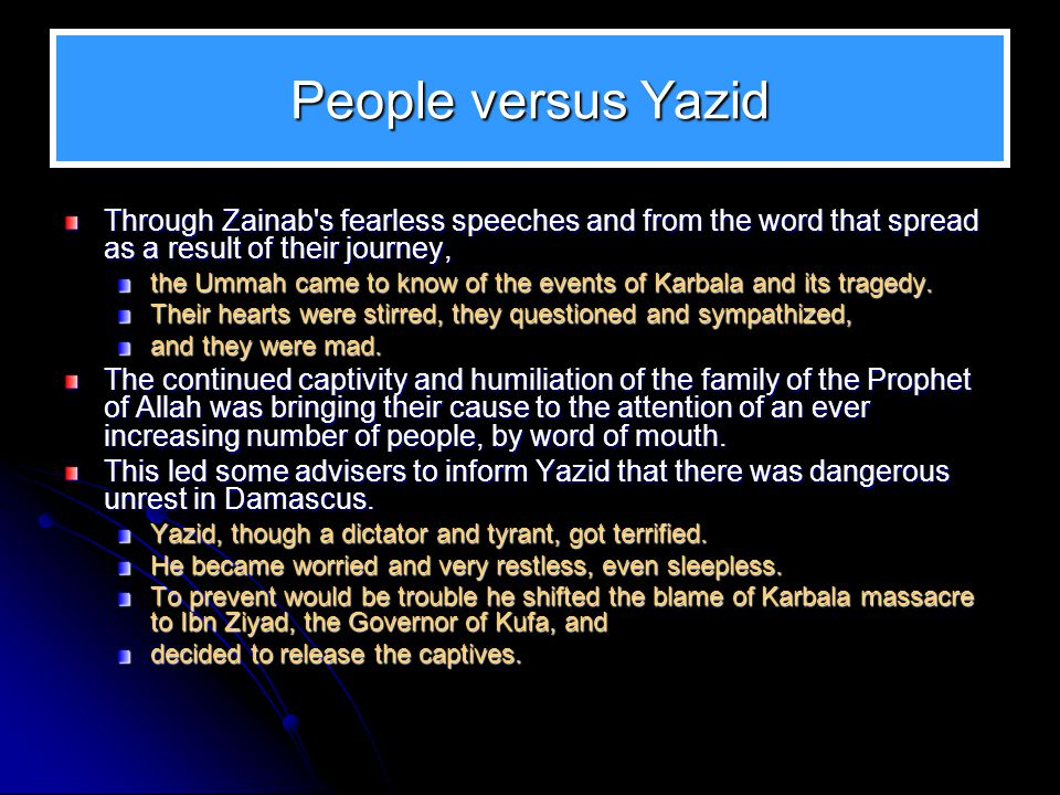 People versus Yazid Through Zainab s fearless speeches and from the word that spread as a result of their journey,