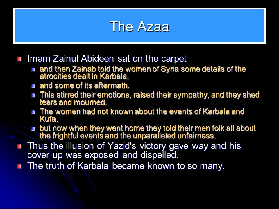 The Azaa Imam Zainul Abideen sat on the carpet