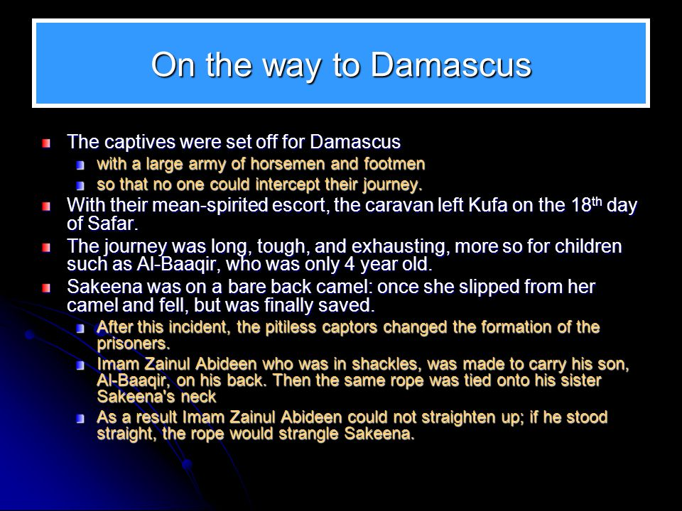 On the way to Damascus The captives were set off for Damascus