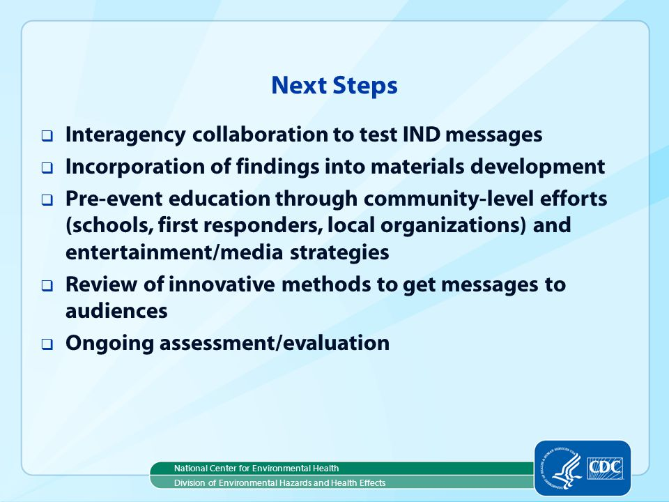 Next Steps Interagency collaboration to test IND messages