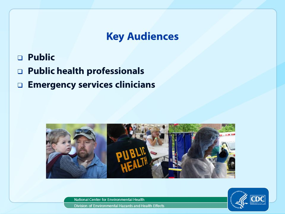 Key Audiences Public Public health professionals